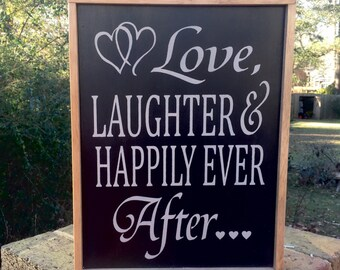 Valentine's Day Gift. Wedding Sign. Anniversary Sign. Love Laughter & Happily Ever After. Great Gift Idea!