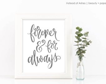 SALE  Home Decor Art Print - Forever and For Always - Gray | Hand Lettering Wedding Shower, Housewarming, Bride and Groom, Mr and Mrs