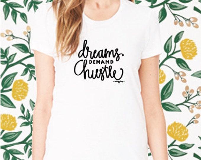 Dreams Demand Hustle - White T-Shirt