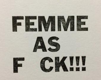 Femme as f*ck! Letterpress print