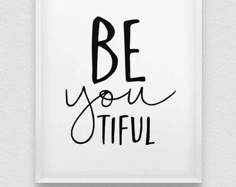 beyoutiful print // be you print // inspirational home decor print // black and white home decor print // be yourself wall art