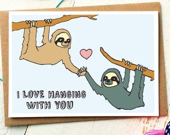 Funny Love Cards - Girlfriend Card - Sloth Card - Anniversary Card - Sloth Birthday Card - Boyfriend Card - Funny Greeting Cards - Love Card
