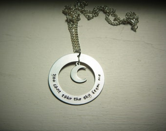 You cant take the sky from me, hand stamped necklace
