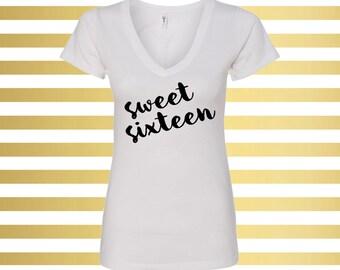 Sweet Sixteen Shirt - Sweet Sixteen V-Neck Shirt - Sweet Sixteen Tee - Sweet 16 Shirt - 16th Birthday Shirt - Sixteenth Birthday Shirt
