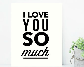 I Love You So Much Black and White Farmhouse Country Cottage Digital Print INSTANT DOWNLOAD