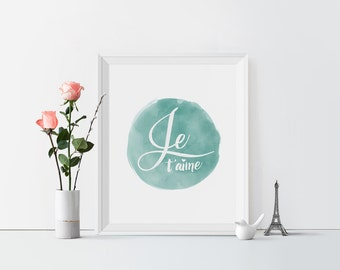 Je T'aime, I love you, French Printable, Nursery decor, Typography print, french i love you print, watercolor, wedding anniversary gift