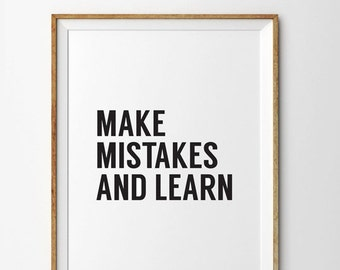 Make Mistakes and Learn Print, Make Mistakes and Learn Poster, Make Mistakes and Learn, Inspirational, Motivational Quote, Typography Print