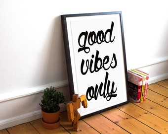 Good Vibes Only - Typography Quote Print - Motivational Poster - Feel Good - Wall Art - Home Decor - White Wall Decor - Customisable
