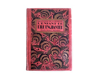 "French Illustrated Book ""L'Enfant de l'Ile Enchantée"" (""The Children of the Enchanted Island"") by  Mac'Adam,  1927, Adventure Novel"