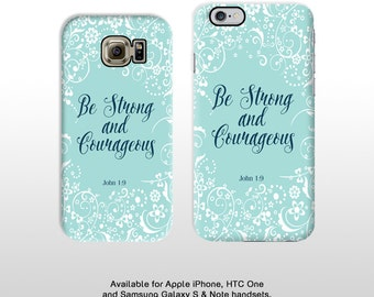 """Bible verse scripture phone case John 1 9 """"Be strong and courageous"""" iPhone, Samsung & HTC handsets BB456"""