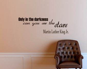 Vinyl Wall Decal Inspirational Quote Only In The Darkness Can You See The Stars Martin Luther King Quote Wall Sayings Vinyl Lettering Z200