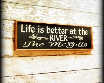 Personalized Family Name Sign - Life is better at the river - River Sign - River Decor - Housewarming Gift - Custom Sign - Wedding Gift