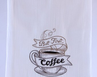 Coffee First  Kitchen Towel // Dish Towel