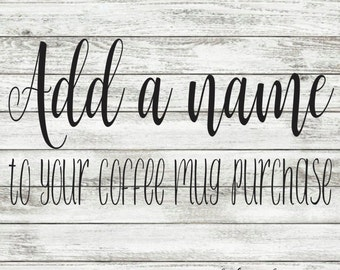 ADD ON- Add a Last Name to Your Coffee Mug Purchase