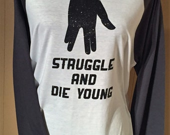 Struggle and Die Young Glitter Tee Star Trek Spock Live Long and Prosper Sparkly Shirt