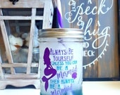 Always Be Yourself Unless You Can Be A Mermaid, Then Always Be A Mermaid Glitter Dipped Custom Mason Jar || Coffee Mug || Tumbler || Water