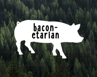 Bacon-etarian Vinyl Decal | Car Decal | Laptop Decal | Yeti Decal | MacBook Decal | Water Bottle Decal | Bacon Lover | Meat Candy | Bacon