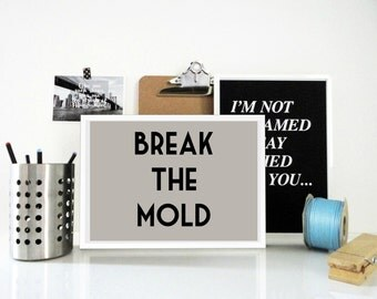 Motivational Poster, Break The Mold Art Print, Inspirational Print, Office Wall Art, New Years Resolution, Typography Art Print, Dorm Decor