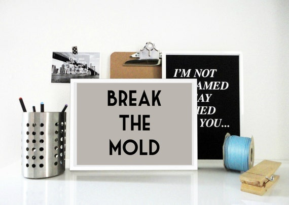 Archival Typography Print Break the Mold in Gray Art Motivational Inspirational Print