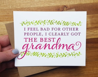 Funny Mothers Day Card - Best Grandma Ever - Greeting Card - Clearly I got the Best Grandma - Grandparents day