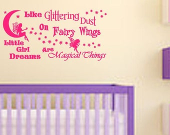 Like Glittering Dust on Fairy Wings, Little Girl Dreams are Magical Things - Vinyl decal - for Wall, mirror, sign board etc
