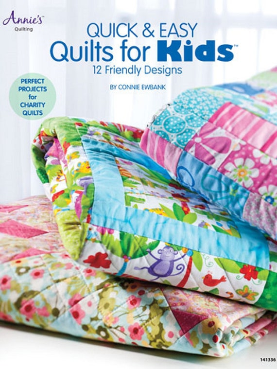 Quick Amp Easy Quilts For Kids 12 Friendly Designs By Connie