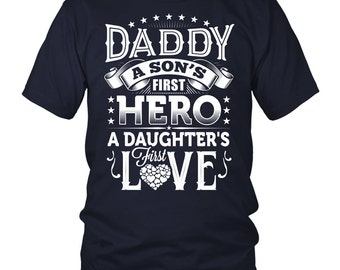 DAD SHIRT- Daddy, a son's first hero, a daughter's first love | Gift Idea for Dad | Father's Day Gift | Christmas Dad T-shirt Collection