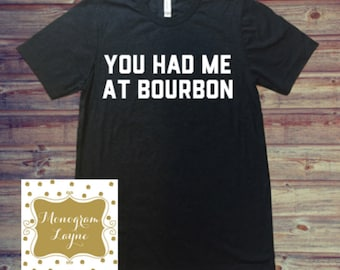You Had Me at Bourbon Tee - Bourbon - Monogram Layne