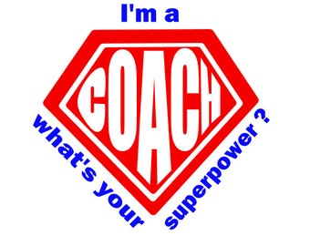 I'm a Coach What's Your Superpower instant download digital cut file for cutting machines - SVG DXF EPS ps Studio3 Studio