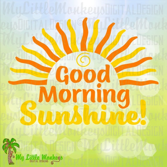 Good Morning Sunshine Download : Good morning sunshine sun design digital cut file and clip art