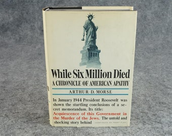 While Six Million Died A Chronicle Of American Apathy By Arthur D. Morse C. 1968