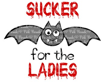 Halloween SVG / DXF I'm a Sucker for the Ladies SVG Cuttable Design File