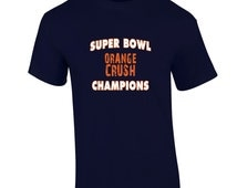Denver Broncos Super Bowl Champions Orange Crush Tee NEW