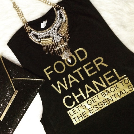 Food Water Chanel Let's Get Back To The Essentials / Statement Graphic Tank / Statement Graphic Tee / Statement Graphic Tshirt  / T shirt