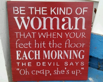 Be the kind of woman, Christian sign, stenciled wood sign