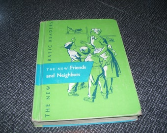 The New Friends and Neighbors, 1950s Reader,  1950s Schoolbook, Vintage