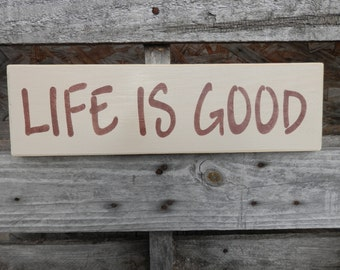 Life Is Good country decor wood sign