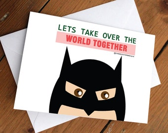 Batman- Lets take over the world Card // friendship, love, cute, anniversary, valentines day, happy birthday, celebration