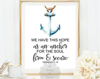 Hebrews 6:19  Printable Bible verse Scripture print, anchor decor, print,We have this hope as an anchor for the soul print wall art nursery