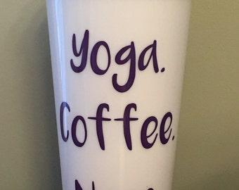 Funny Coffee Tumbler-Yoga. Coffee. Naps.-16 oz BPA free Plastic Travel Mug-Black Screw On Lid-Fun Sassy Girlfriend Gift