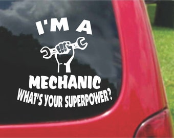 Set (2 Pieces) I'm a Mechanic  What's Your Superpower? Sticker Decals 20 Colors To Choose From.  U.S.A Free Shipping