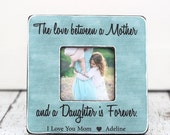 SALE Mother's Day Gift Picture Frame Personalized Gift for Mom on Mother's Day  The Love Between a Mother and Daughter is Forever