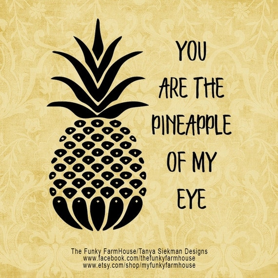 SVG & PNG - You are the PINEAPPLE of my Eye