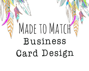 Made to Match Business Card Template, Business Card Designs
