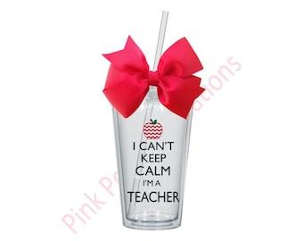 Can't Keep Calm Teacher Tumbler, Teacher Gift