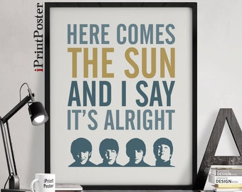 Beatles print, Beatles quote, poster, Inspirational print, Here comes the sun..., Quote print, Typography poster, lyrics art, iPrintPoster.