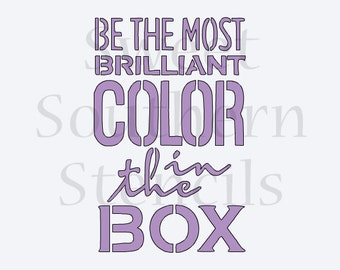 Be the Most Brillian Color in the Box Cookie Stencil