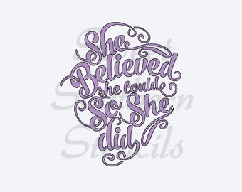 She Believed She Could So She Did Stencil