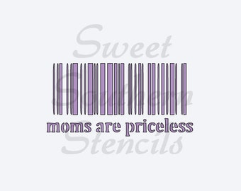 Moms are Priceless Stencil