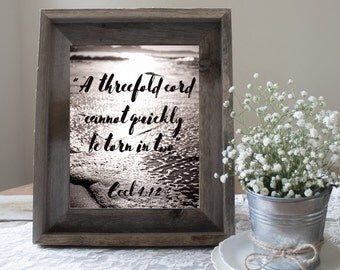 A threefold cord cannot quickly be torn in two Eccl 4:12 | JW | Wedding Bible Verse Printable | 0036